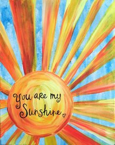 You are my Sunshine Sun Painting, Painting & Drawing, Sun Art, Paint And Sip, You Are My Sunshine, Paint Party, Mellow Yellow, Painted Rocks, Art Projects