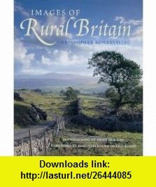 Images of Rural Britain (9781859748800) Christopher Somerville , ISBN-10: 1859748805  , ISBN-13: 978-1859748800 ,  , tutorials , pdf , ebook , torrent , downloads , rapidshare , filesonic , hotfile , megaupload , fileserve