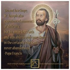 To some of the Saints power is granted to succor us in particular necessities; but to St. Joseph power is granted to succor in all necessities, and to defend all those who, with devotion have recourse to him. - Google Search