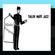Tailor Made Jazz: Mario Pompetti: Music Jazz Cd, Mario, High Tide, My Music, Itunes, Darth Vader, Album, American, Fictional Characters