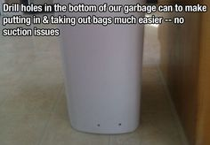 How to Make Putting In and Taking Out of Garbage Bags Easier. Drill holes in the bottom of your garbage can to make putting in and taking out of garbage bags easier — no suction issues! Life Hacks List, Simple Life Hacks, Useful Life Hacks, Life Tips, How Do I Live, Making Life Easier, Garbage Can, Great Life, Im Trying