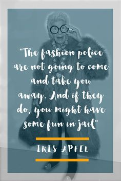 today i'm channelling iris apfel Me Quotes, Sass Quotes, Style Quotes, Advanced Style, Fashion Quotes, Happy Thoughts, Inspire Me, Life Lessons, Growing Up