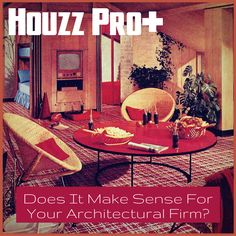 When Does It Make Sense To Advertise An Architectural Firm On Houzz Pro +