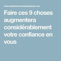 Faire ces 9 choses augmentera considérablement votre confiance en vous Things To Do, Good Things, Conscience, Positive Attitude, Affirmations, Coaching, Believe, Meditation, Positivity