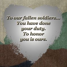 To our fallen soldiers...