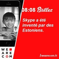 Savoir inutile en communication Skype a été inventé par des Estoniens.