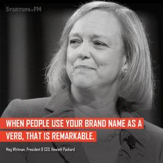 Meg Whitman - President and COO of Hewlett Packard has our #quoteoftheday