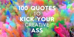 Need a jolt of inspiration? Here are 100 quotes to kick you into high gear.