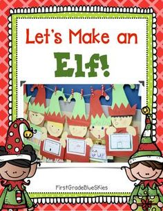 This is the perfect activity for this holiday season! Make an elf with First and Kinder Blue Skies craftivity for grades K-3!