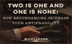 How Redundancies Increase Your Antifragility | The Art of Manliness