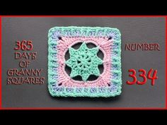 365 Days of Granny Squares Number 334 - YouTube
