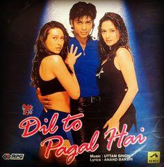 """""""Dil toh Pagal Hai"""" - Kahin na Kahin, koi na koi, har ek ke liye bana hai (Someone somewhere is made for you.)"""
