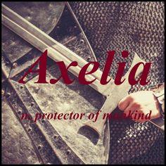 Girls Name: Axelia; Name Meaning: Protector of Mankind; Name Origin: Greek