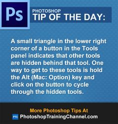 A small triangle in the lower right corner of a button in the Tools panel indicates that other tools are hidden behind that tool. One way to get to these tools is hold the Alt (Mac: Option) key and click on the button to cycle through the hidden tools.