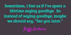 Sometimes, I feel as if I've spent a lifetime saying...  #Writing #quotes