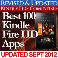 Best 100 Kindle Fire HD Apps (Updated Monthly Free of Charge With Top Apps for the Kindle Fire!)