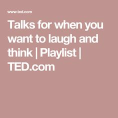 8 TED Talks for when you want to laugh and think Self Development, Personal Development, Ted Talks Video, Soul Searching, Self Improvement, Self Help, Inspire Me, Life Lessons, Feel Good