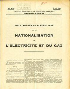 Le 8 Avril 1946, l'Assemblée nationale vote la loi de nationalisation des secteurs de l'énergie. Les biens des entreprises de production, de transport et de distribution de l'électricité sont transférés à la société Electricité de France qui devient un établissement public d'Etat. Sur le même modèle, le secteur du gaz …