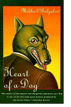 """""""Heart of a Dog""""  by Mikhail Bulgakov:A world-famous Moscow professor-rich, successful, and violently envied by his neighbors - befriends a stray dog and resolves to achieve a daring scientific first by transplanting into it the testicles and pituitary gland of a dead man."""