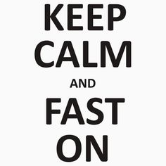 Keep Calm and Fast On Intermittent Fasting IF