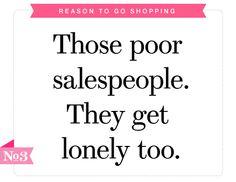 Perfectly legitimate reason to go shopping no. 3