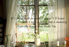 The House that Built Me by Miranda Lambert... love this song