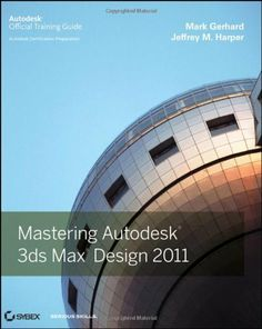 Mastering Autodesk 3ds Max Design 2011 by Mark Gerhard. $32.92. Edition - 1. Author: Mark Gerhard. Publisher: Sybex; 1 edition (August 16, 2010). Publication: August 16, 2010
