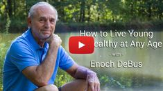 EnochDeBus.com - Teaching you How to Live Young and Healthy at any age