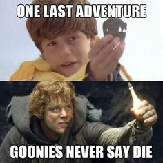 The goonies/lotr crossover Os Goonies, J. R. R. Tolkien, Geek Out, Lord Of The Rings, Lotr, The Hobbit, I Movie, Movie List, I Laughed