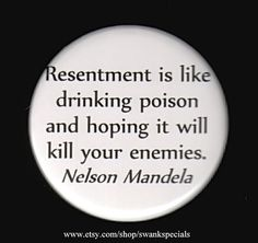 Resentment is like drinking poison and hoping it by SwankSpecials
