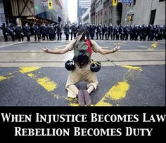 When Injustice Becomes Law Rebellion Becomes Duty