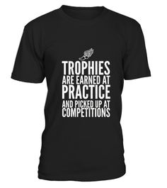 # Trophies Earned Practice .  HOW TO ORDER:1. Select the style and color you want:2. Click Reserve it now3. Select size and quantity4. Enter shipping and billing information5. Done! Simple as that!TIPS: Buy 2 or more to save shipping cost!This is printable if you purchase only one piece. so dont worry, you will get yours.Guaranteed safe and secure checkout via:Paypal | VISA | MASTERCARDTag: running, runner, marathon, body builders, cross country runners, sprinters, track and field, lifters…