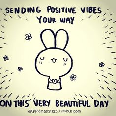 Sending positive vibes your way...on this beautiful day!  #SendingPositiveVibes #BeautifulDay #Hello #GoodMorning #GoodAfternoon #ExpressYourself #ThinkPositive #Smile #Laugh #BeHappy #Don'tHate #StopNegativity #DreamBig #NewDay #HaveFun #FeelGood #EnjoyToday #StayPositive #GetMotivated #BeInspired #LoveAlways #LiveYourLife #LoveYourself #HaveAGreatDay #LetThereBePeaceOnEarth