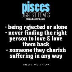 Pisces biggest fears,,,everything you are going through right now...#eml, #wlh