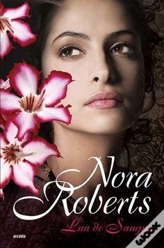Lua de Sangue, Nora Roberts - WOOK ainda não li, mas já vi o filme e gostei