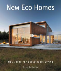 "Read ""New Eco Homes New Ideas for Sustainable Living"" by Manel Gutierrez available from Rakuten Kobo. A stunning, full-color showcase of the latest innovations in sustainable architecture and eco-friendly design, featuring. Sustainable Architecture, Sustainable Design, Sustainable Living, Architecture Design, Sustainable Energy, Prefab Homes, Eco Homes, Casas Containers, Eco Friendly House"