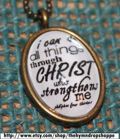 Philippians 4:13 I can do all things through Christ who strengthens me Vintage style Christian Pendant necklace
