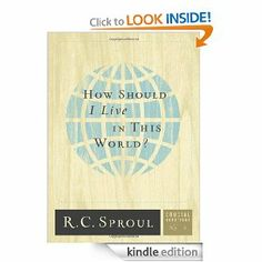 Amazon.com: How Should I Live in This World? (Crucial Questions Series) (Crucial Questions (Reformation Trust)): 5 eBook: R.C. Sproul: Kindl...