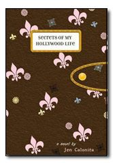 Secrets of My Hollywood Life by Jen Calonita. Reagan loves this series, too.