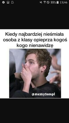Hit ale to ja Very Funny Memes, Wtf Funny, Funny Cute, 5sos Memes, 1d And 5sos, I Cant Even, Best Memes, Have Time, Puns