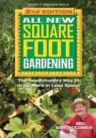 "All new square foot gardening : the revolutionary way to grow more in less space by Mel Bartholomew, ""Now, with the publication of All New Square Foot Gardening, Second Edition , the essential guide to his unique step-by-step method has become even better. Mel developed his techniques back in the early 1980s and has been teaching them throughout the world ever since."""