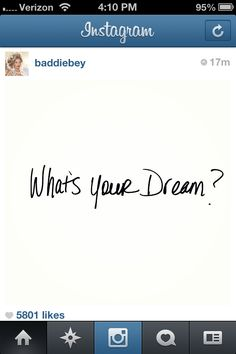 Beyonce Instagram quote dream What's Your Dream?