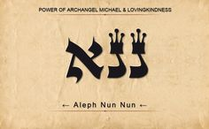 53 NENA: NUN NUN ALEPH: Power of Archangel Michael & loving kindness . Scan from Right to Left.
