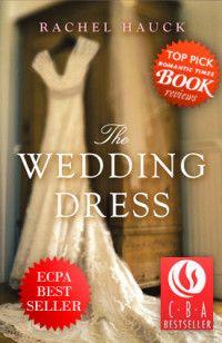 The Wedding Dress - Rachel Hauck Books