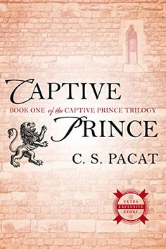Captive Prince: Book One of the Captive Prince Trilogy by C. S. Pacat