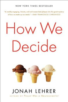 How We Decide by Jonah Lehrer #Books #Decision_Making #Neuroscience