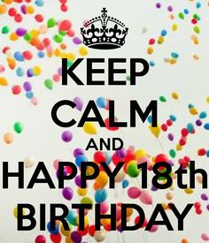 keep-calm-and-happy-18th-birthday-147.png (600×700)
