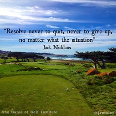 Great words from one of the greatest of all time #MPCC #ATTProAm #PebbleBeach #Golf #Quotes