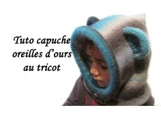 TUTO TRICOT CAPUCHE OREILLES OURS AU TRICOT FACILE knit bear ears hooded  child to knit easy 45271180512