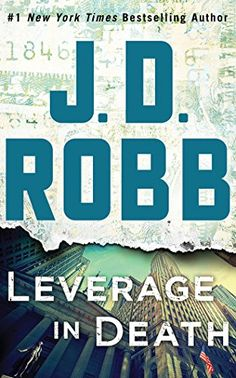 Lieutenant Eve Dallas puzzles over a bizarre suicide bombing in a Wall St.  office building in Leverage in Death 6264246bff2c